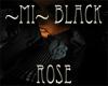 ~MI~ Black Rose
