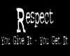 *TiK* Respect give + get