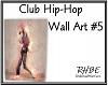 RHBE.ClubWall Art #5