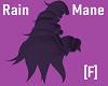 Rain Mane [F]