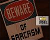 Y' Beware of  Sarcasm