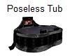 Poseless Tub