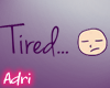 ~A: Tired...Headsign