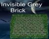 Invisible Grey Brick