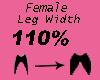 Leg Width 110%