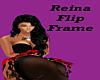Reina 2nd Flip Frame