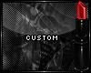 *A* LailaRin Custom