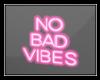 ♡ No Bad Vibes