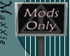 ~M~ Mods Only Sign