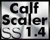*SS Calf Scaler 1.4