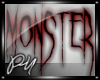 ~PM~ Monster Sign