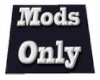 MODs only Sign
