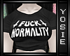 ~Y~ Normality Shirt