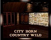 City Born Country Wild