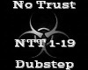 No Trust -Dubstep-