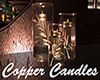 [M] Copper Candles