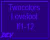 !D Twocolors - Love Fool