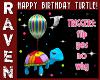 HAPPY BIRTHDAY TURTLE!