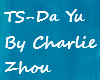 TS-Da Yu by Charlie Zhou