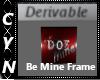 Derivable BeMinePicFrame