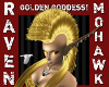 GOLDEN GODDESS MOHAWK!