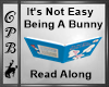 Not Easy Being A Bunny