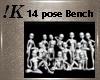 !K! 14 Pose Bench