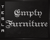 ⚜ Empty Furniture