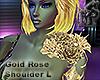 Gold Rose Shoulder L