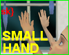 sk} Small Hands
