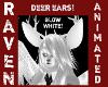 GLOW WHITE DEER EARS!