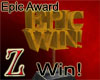 [Z] Epic Win Award