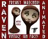 SUN FACE FREAKY WATCHER!