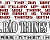 *TiK* Bad Things