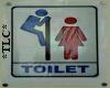 *TLC* Funny Toilet Sign