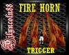 ~FIRE HORN~