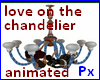 Px Love on the candelier