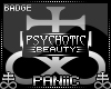 Psychotic Beauty Badge
