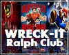 WRECK IT RALPH CLUB
