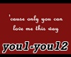 ♫C♫ Only You Can....