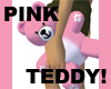 PINK TEDDY BEAR!
