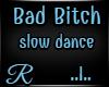 [R] Bad  ..I..