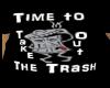 Take Out Trash Shirt