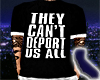Cant Deport Us All Blk