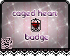 Caged Heart Badge