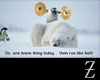 Brave Penguin