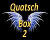 Qutsch Box 2