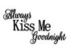 Always Kiss me-Black