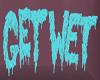 Get Wet Neon