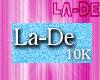 *La-De* Support 10K